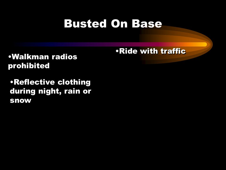 Busted On Base Ride with traffic Walkman radios prohibited