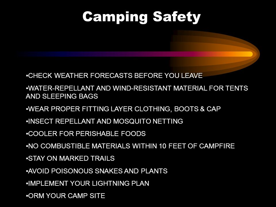 Camping Safety CHECK WEATHER FORECASTS BEFORE YOU LEAVE