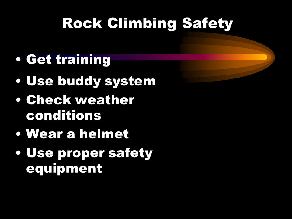 Rock Climbing Safety Get training Use buddy system