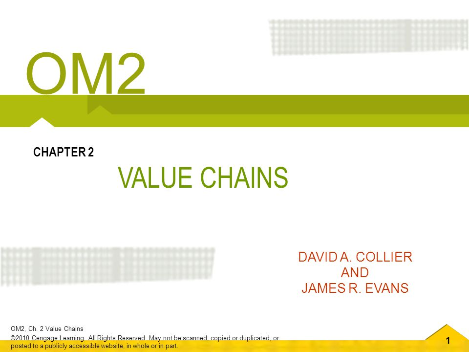 OM2 CHAPTER 2 VALUE CHAINS DAVID A. COLLIER AND JAMES R. EVANS