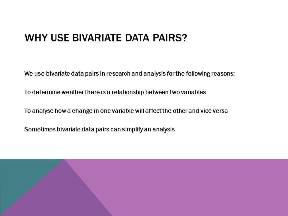 Why Use Bivariate Data Pairs
