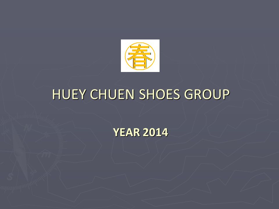 HUEY CHUEN SHOES GROUP YEAR 2014
