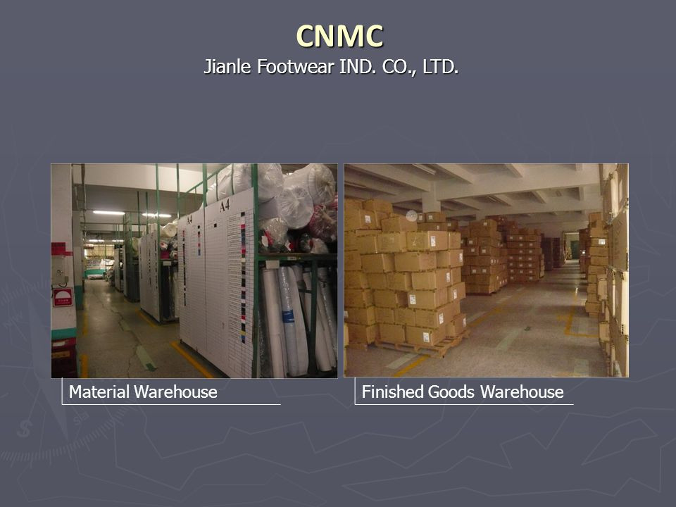 CNMC Jianle Footwear IND. CO., LTD. Material Warehouse