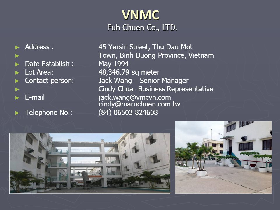 VNMC Fuh Chuen Co., LTD. Address : 45 Yersin Street, Thu Dau Mot