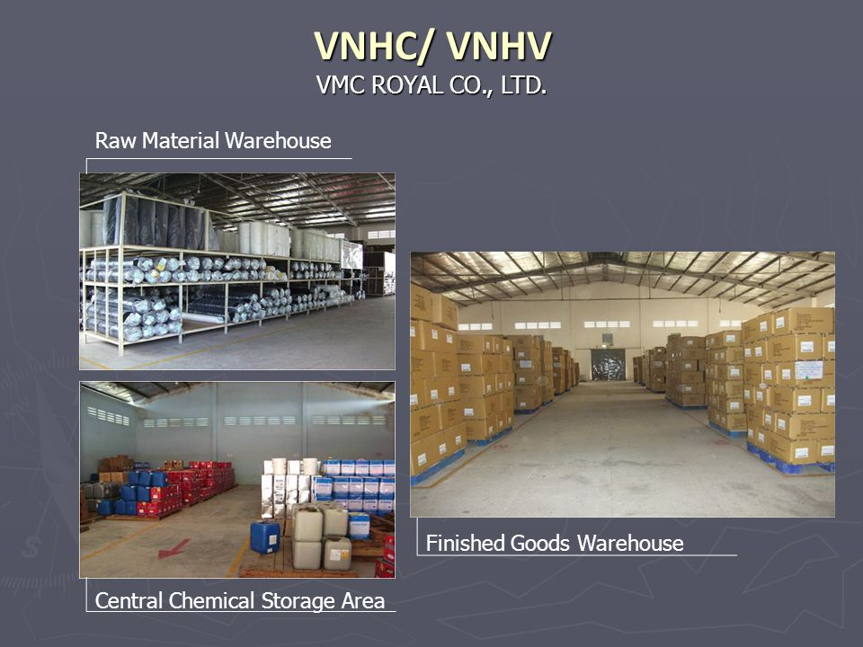 VNHC/ VNHV VMC ROYAL CO., LTD. Raw Material Warehouse