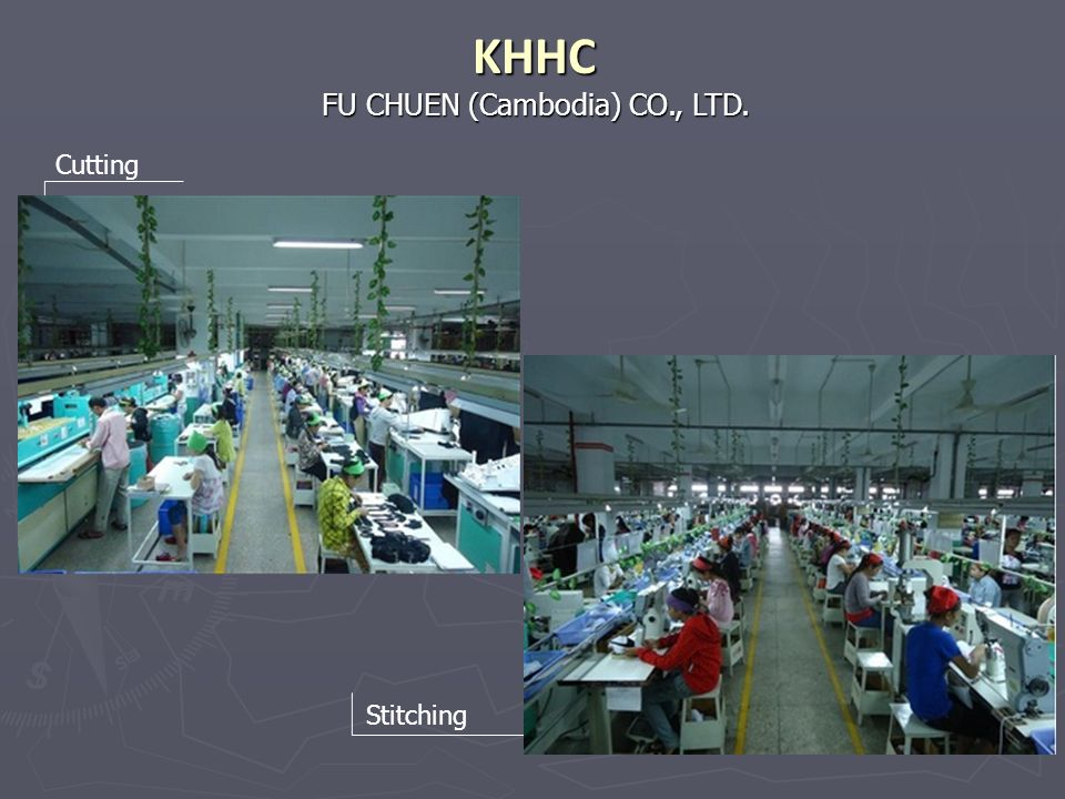 KHHC FU CHUEN (Cambodia) CO., LTD. Cutting Stitching