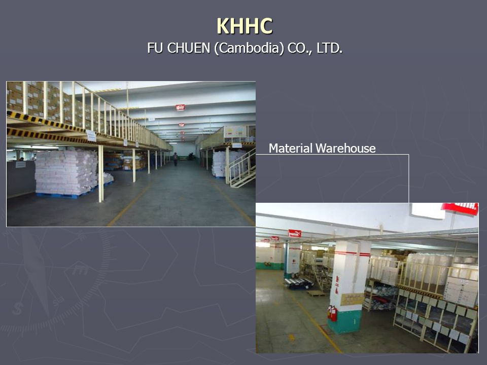 KHHC FU CHUEN (Cambodia) CO., LTD. Material Warehouse