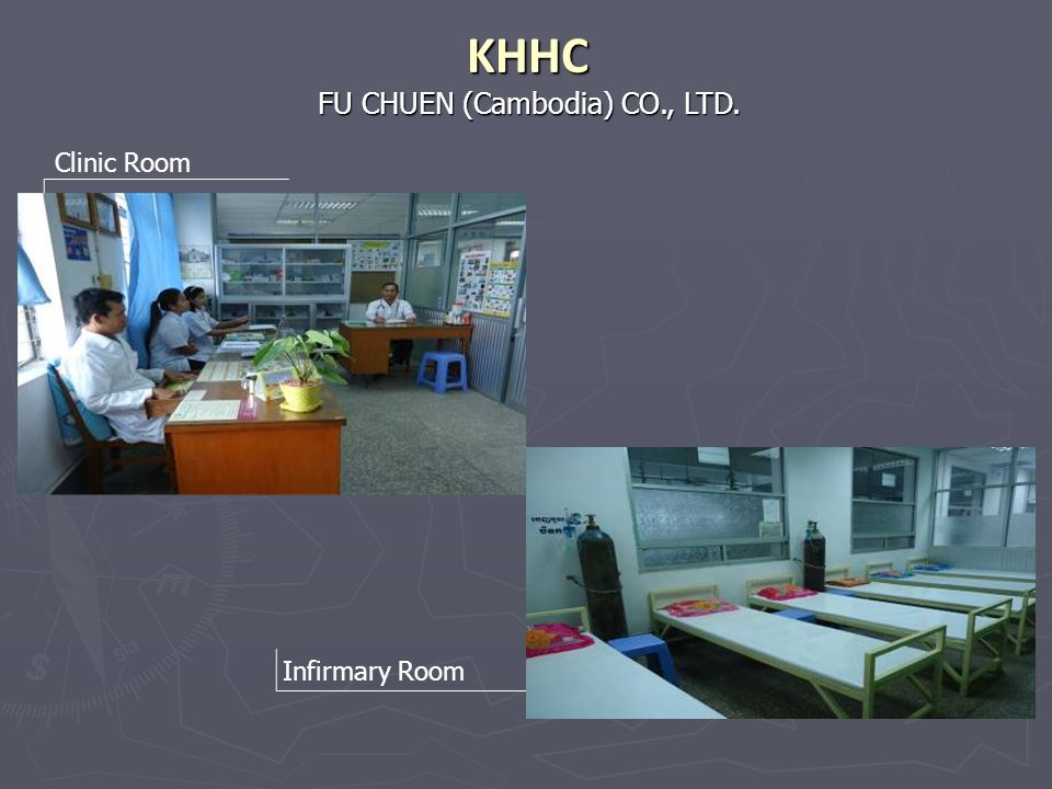 KHHC FU CHUEN (Cambodia) CO., LTD. Clinic Room Infirmary Room