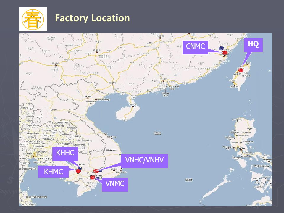 Factory Location HQ CNMC KHHC VNHC/VNHV KHMC VNMC