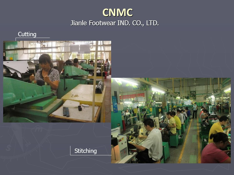 CNMC Jianle Footwear IND. CO., LTD. Cutting Stitching