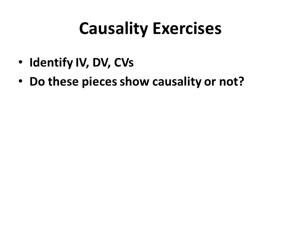 Causality Exercises Identify IV, DV, CVs