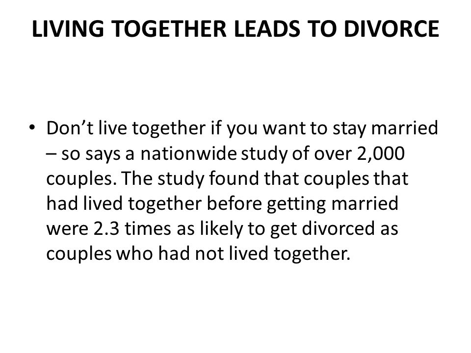 LIVING TOGETHER LEADS TO DIVORCE