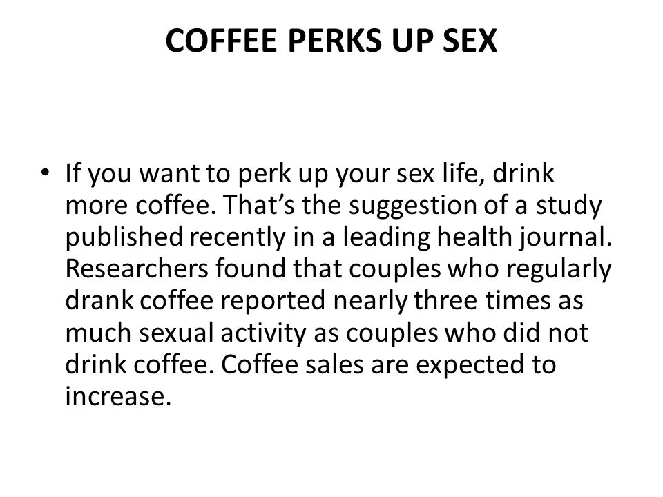 COFFEE PERKS UP SEX