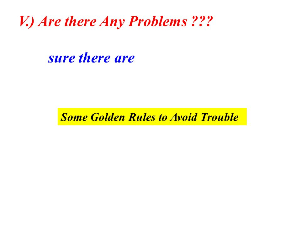 V.) Are there Any Problems sure there are