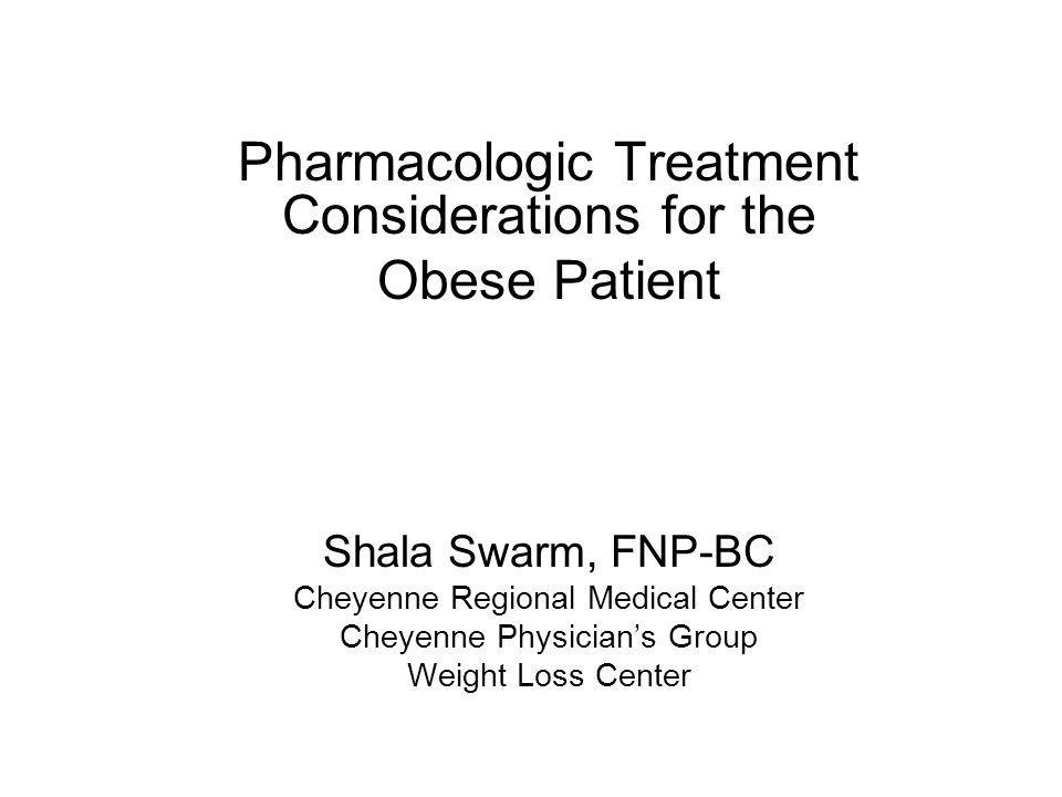 Pharmacologic Treatment Considerations for the Obese Patient