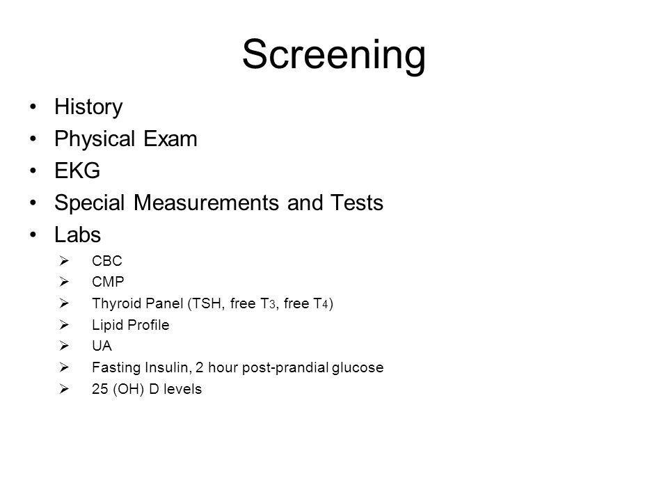 Screening History Physical Exam EKG Special Measurements and Tests