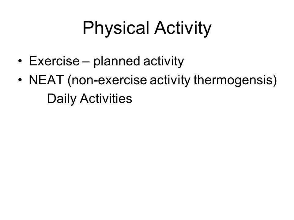 Physical Activity Exercise – planned activity