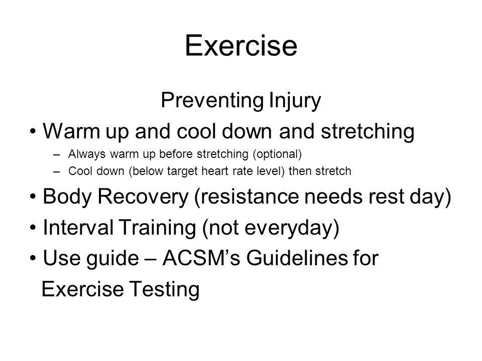 Exercise Preventing Injury Warm up and cool down and stretching