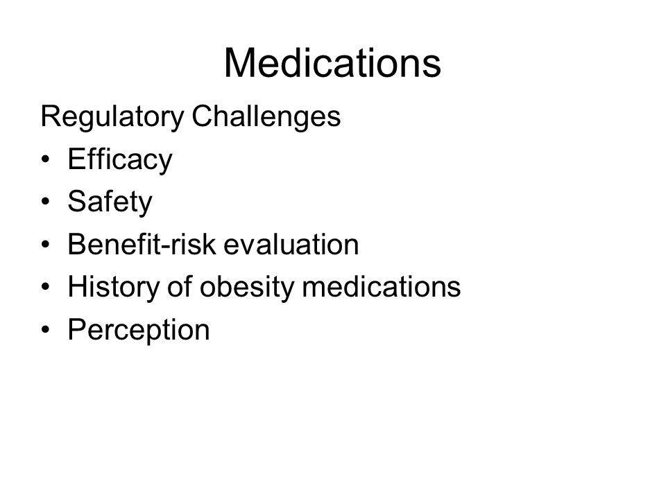 Medications Regulatory Challenges Efficacy Safety