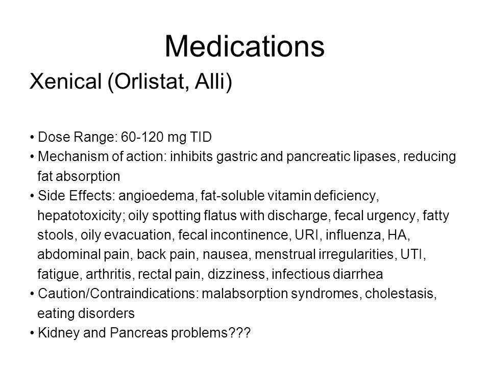 Medications Xenical (Orlistat, Alli) Dose Range: 60-120 mg TID