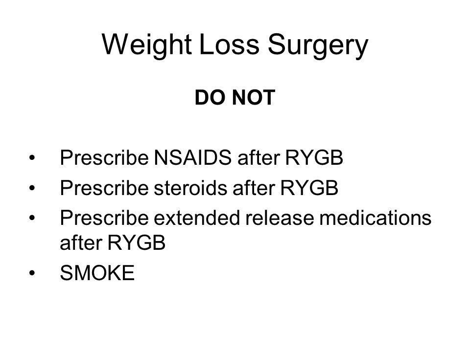 Weight Loss Surgery DO NOT Prescribe NSAIDS after RYGB