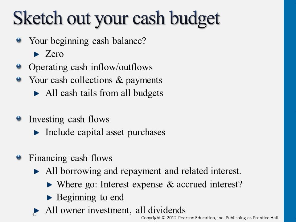 Sketch out your cash budget