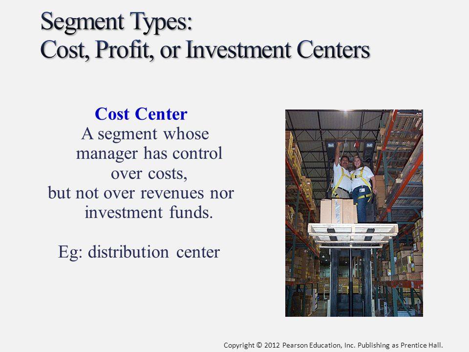 Segment Types: Cost, Profit, or Investment Centers