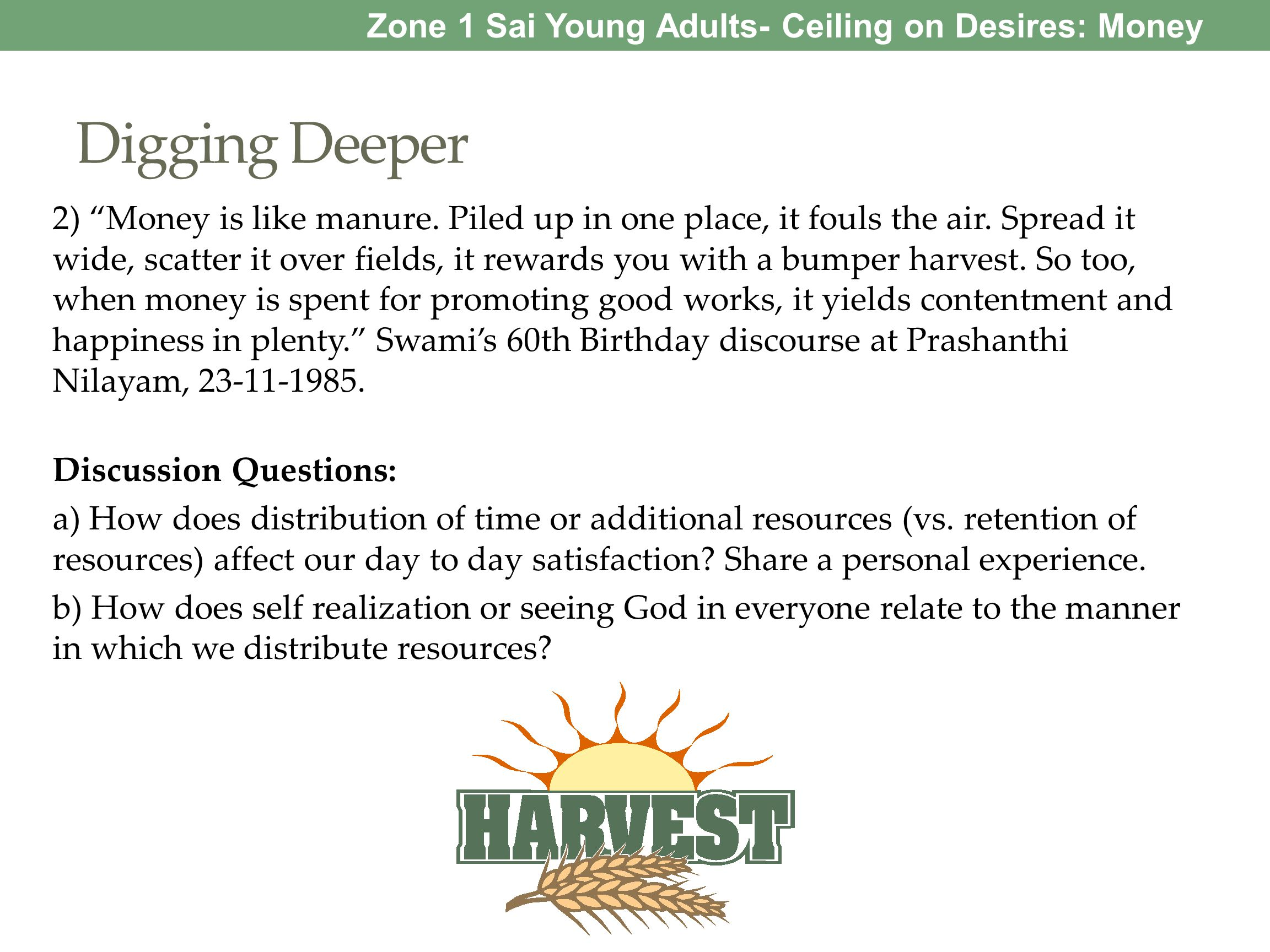 Digging Deeper Zone 1 Sai Young Adults- Ceiling on Desires: Money