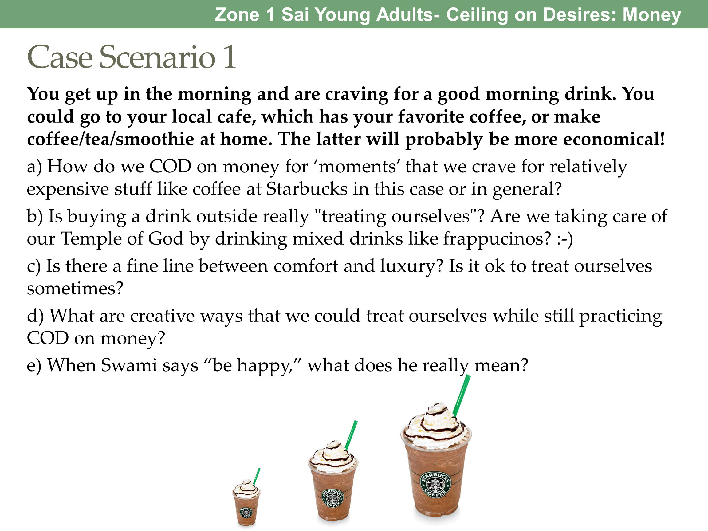 Case Scenario 1 Zone 1 Sai Young Adults- Ceiling on Desires: Money
