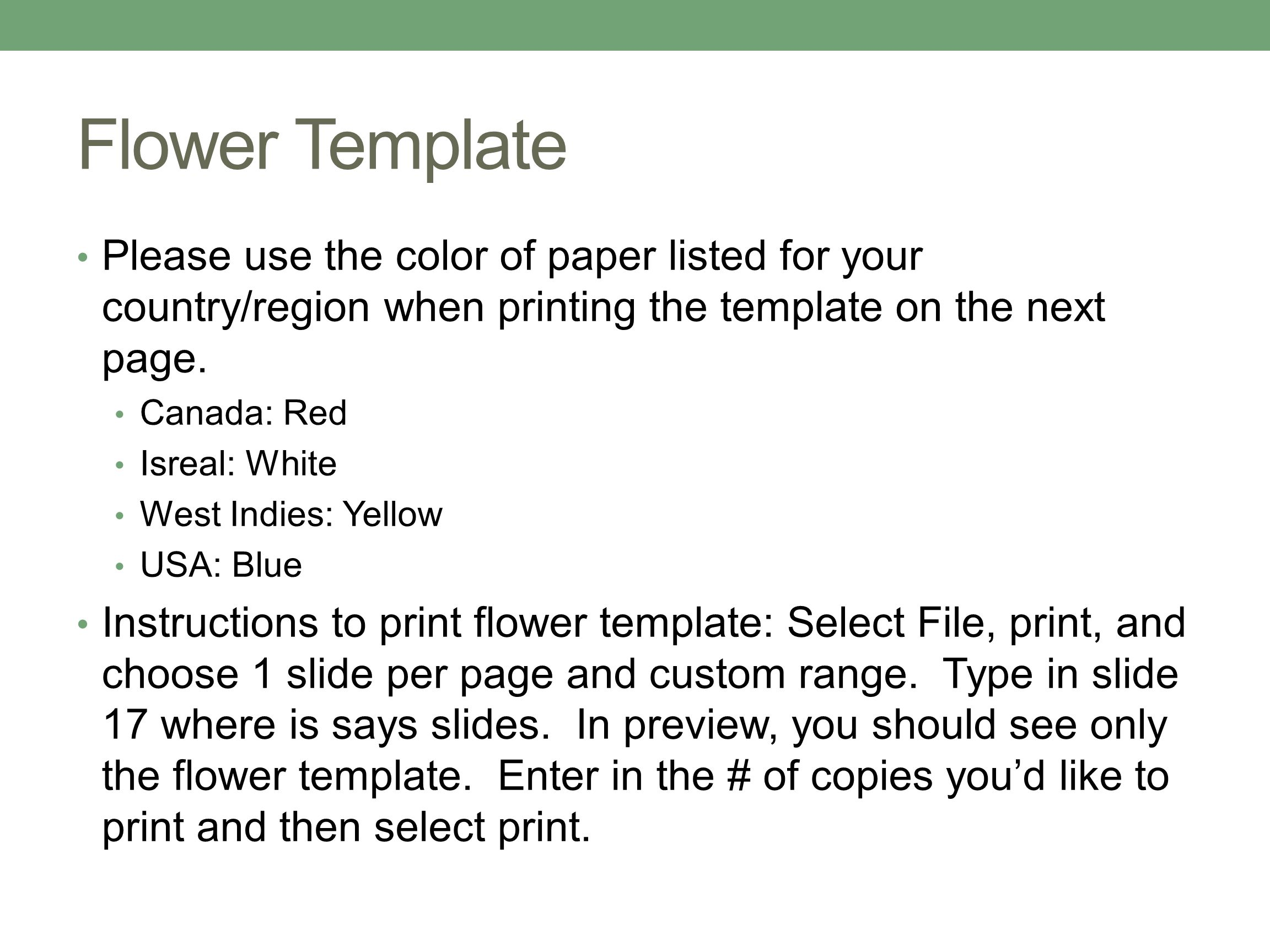 Flower Template Please use the color of paper listed for your country/region when printing the template on the next page.