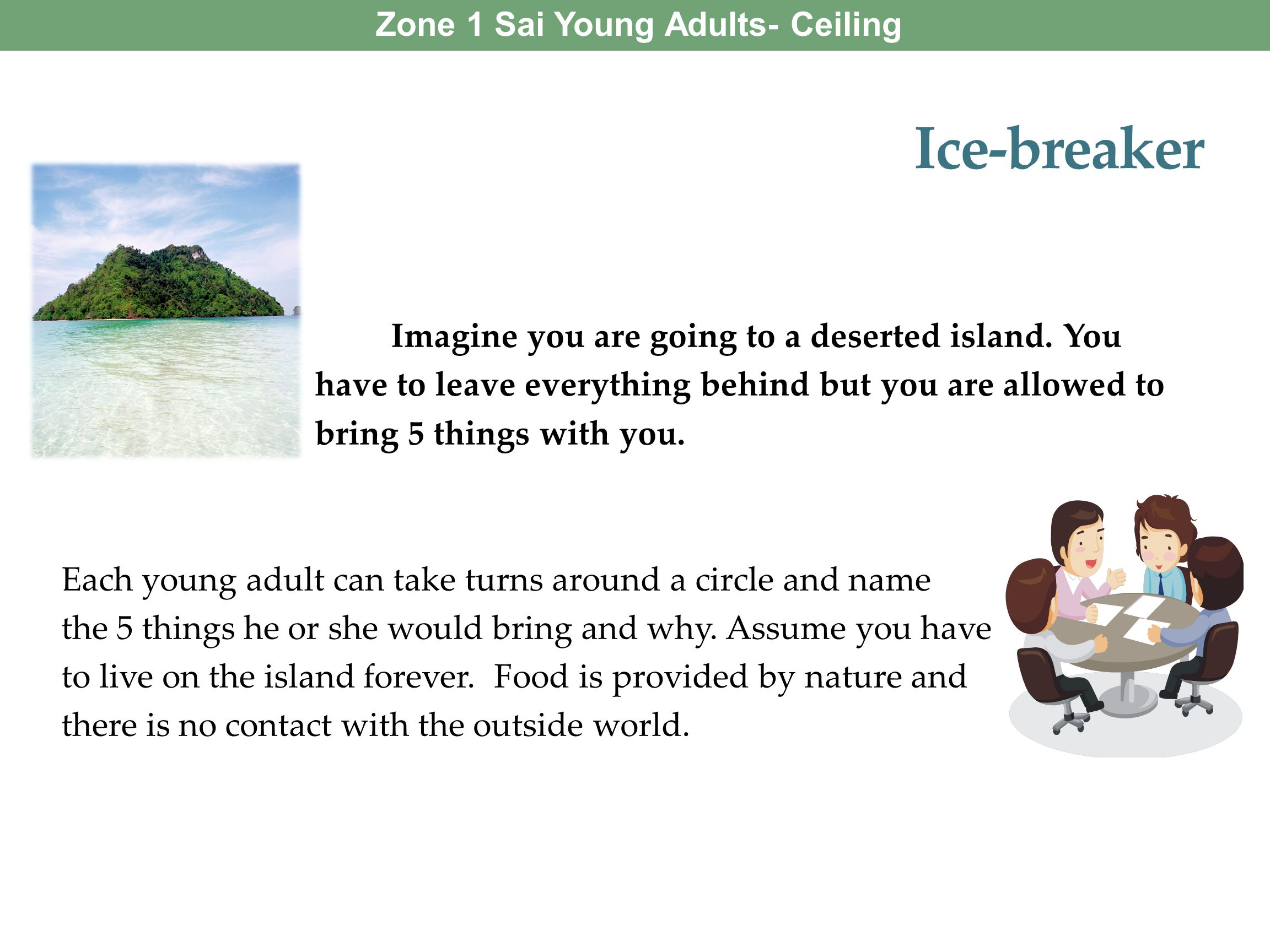 Ice-breaker Zone 1 Sai Young Adults- Ceiling on Desires: Money