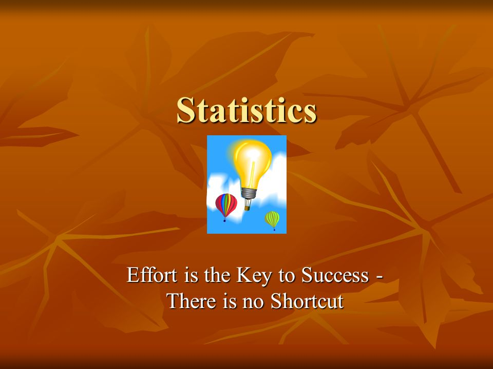 Effort is the Key to Success - There is no Shortcut