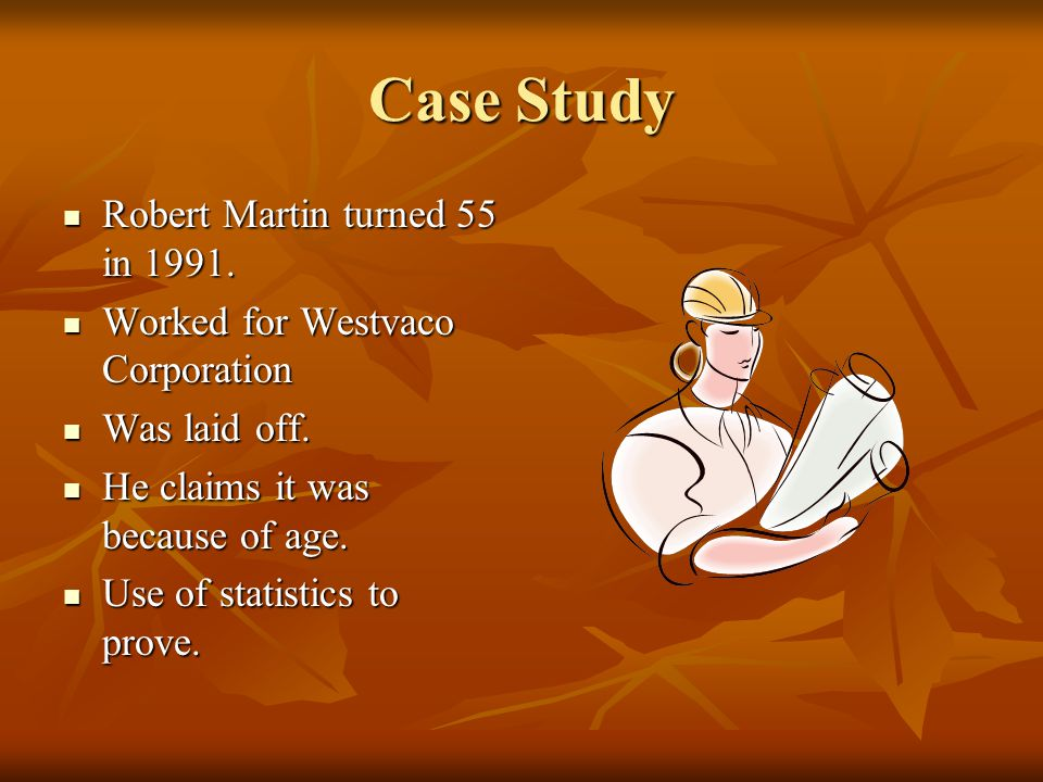 Case Study Robert Martin turned 55 in 1991.