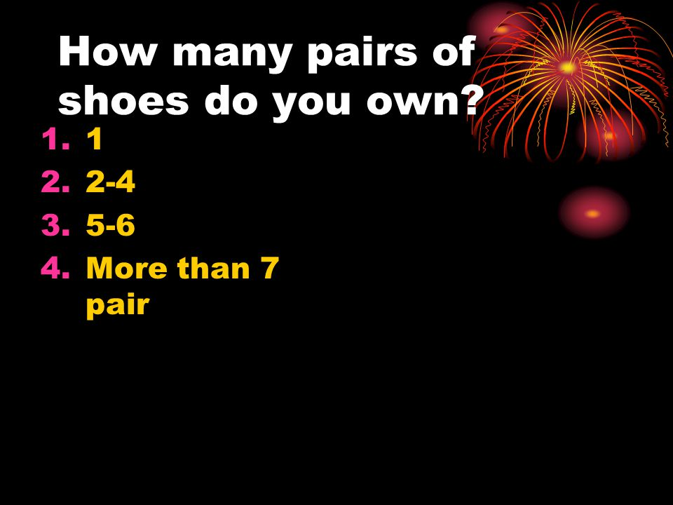 How many pairs of shoes do you own