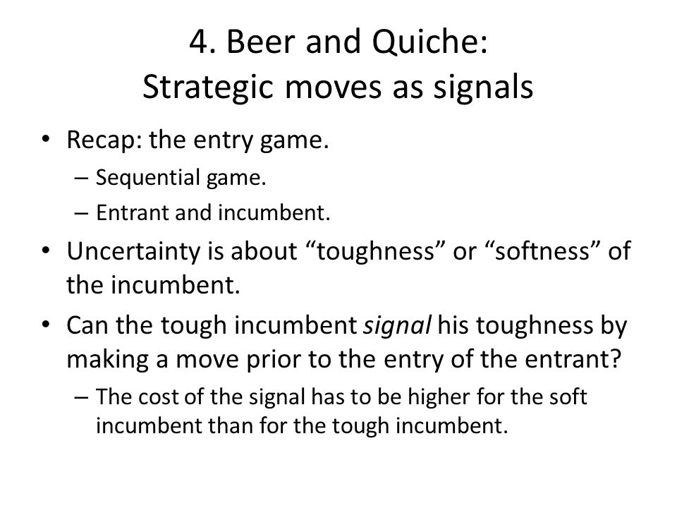 4. Beer and Quiche: Strategic moves as signals