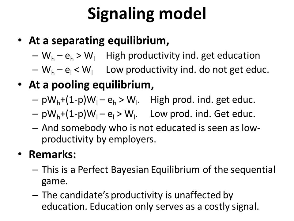 Signaling model At a separating equilibrium, At a pooling equilibrium,