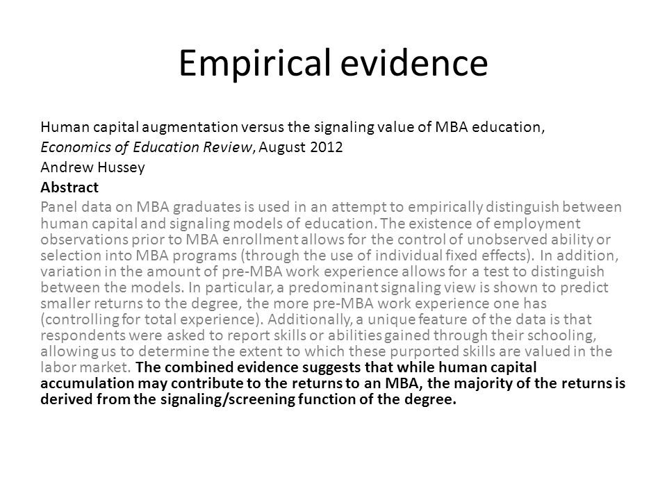 Empirical evidence Human capital augmentation versus the signaling value of MBA education, Economics of Education Review, August 2012.