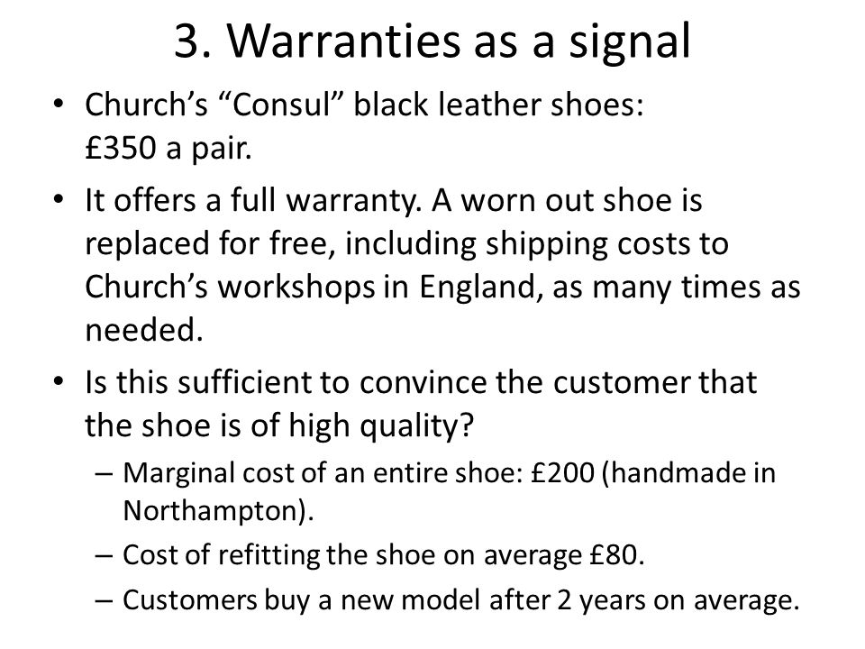 3. Warranties as a signal Church's Consul black leather shoes: £350 a pair.