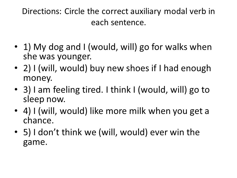 Directions: Circle the correct auxiliary modal verb in each sentence.