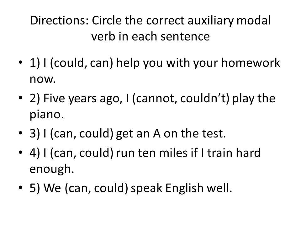 Directions: Circle the correct auxiliary modal verb in each sentence