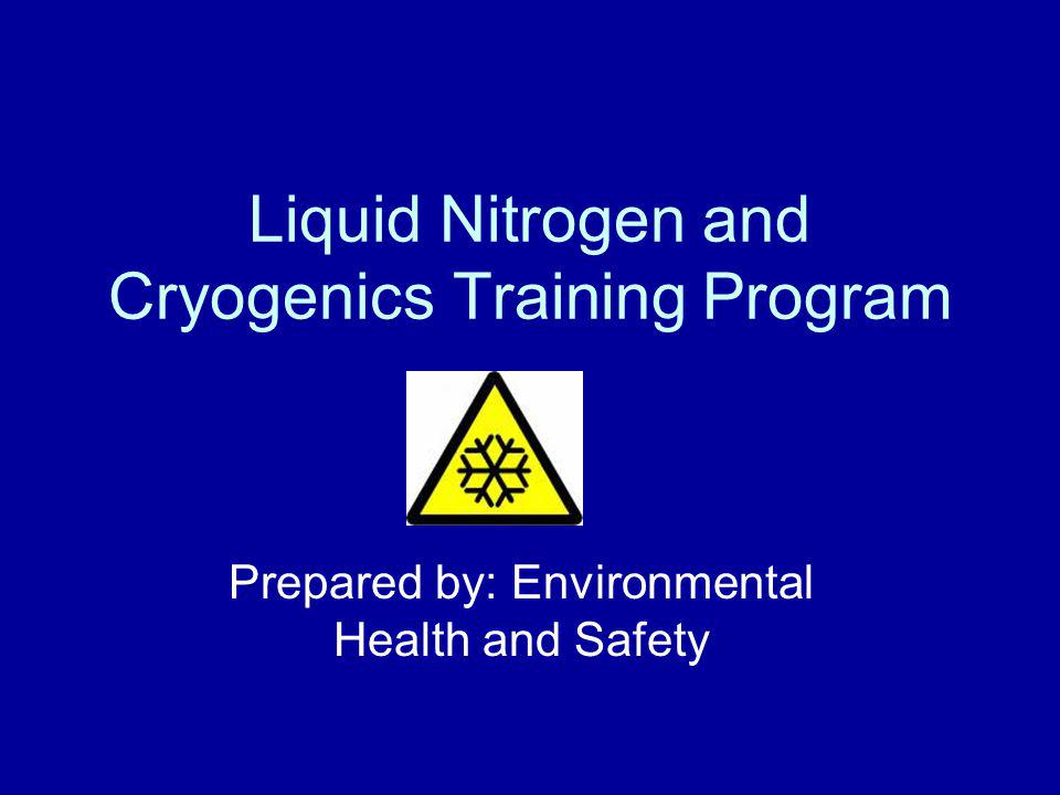 Liquid Nitrogen and Cryogenics Training Program