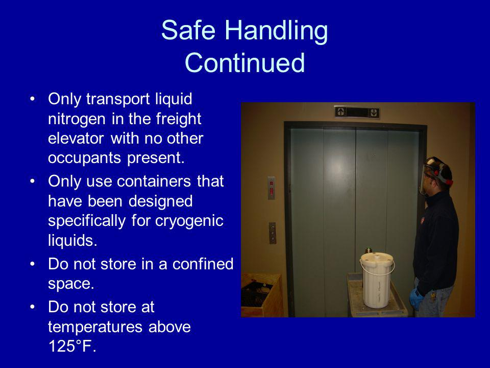 Safe Handling Continued