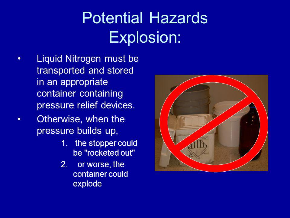 Potential Hazards Explosion: