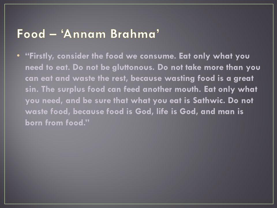 Food – 'Annam Brahma'