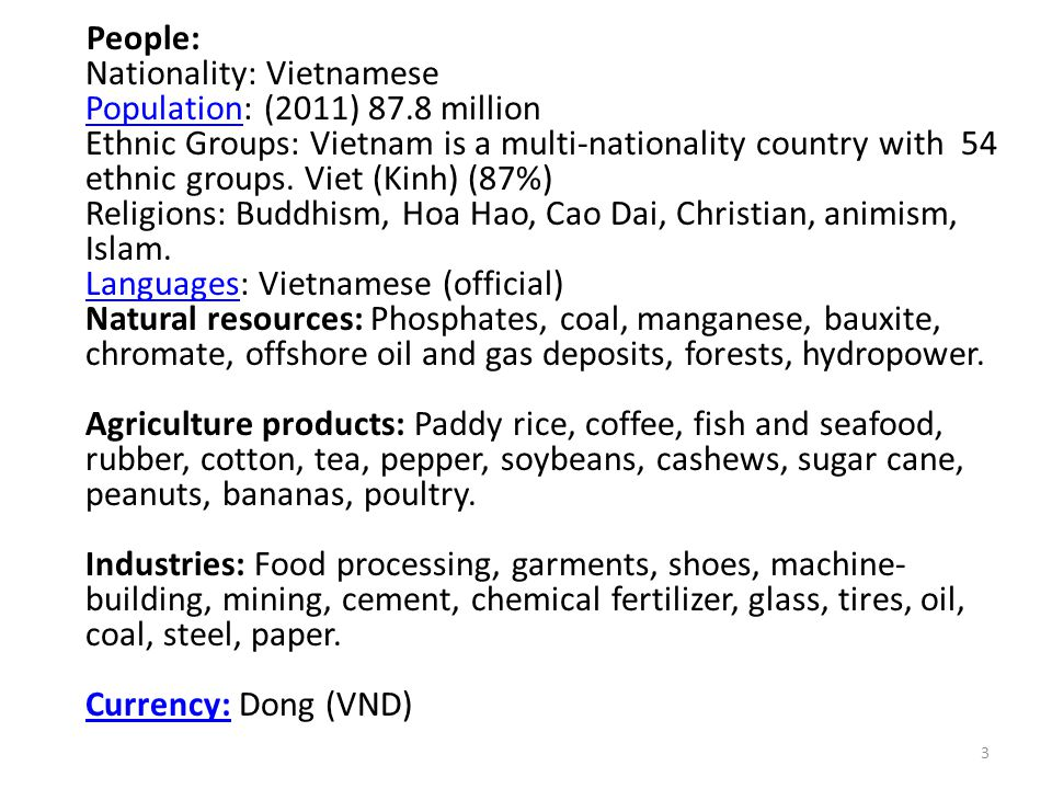 People: Nationality: Vietnamese Population: (2011) 87