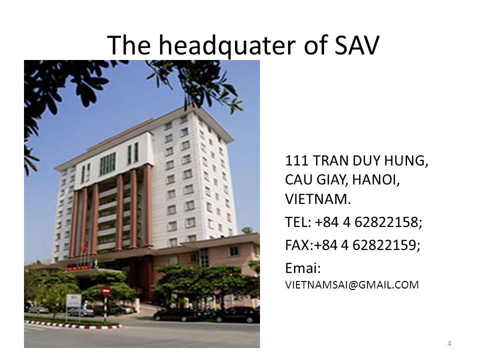 The headquater of SAV 111 TRAN DUY HUNG, CAU GIAY, HANOI, VIETNAM.