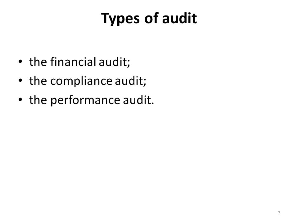 Types of audit the financial audit; the compliance audit;