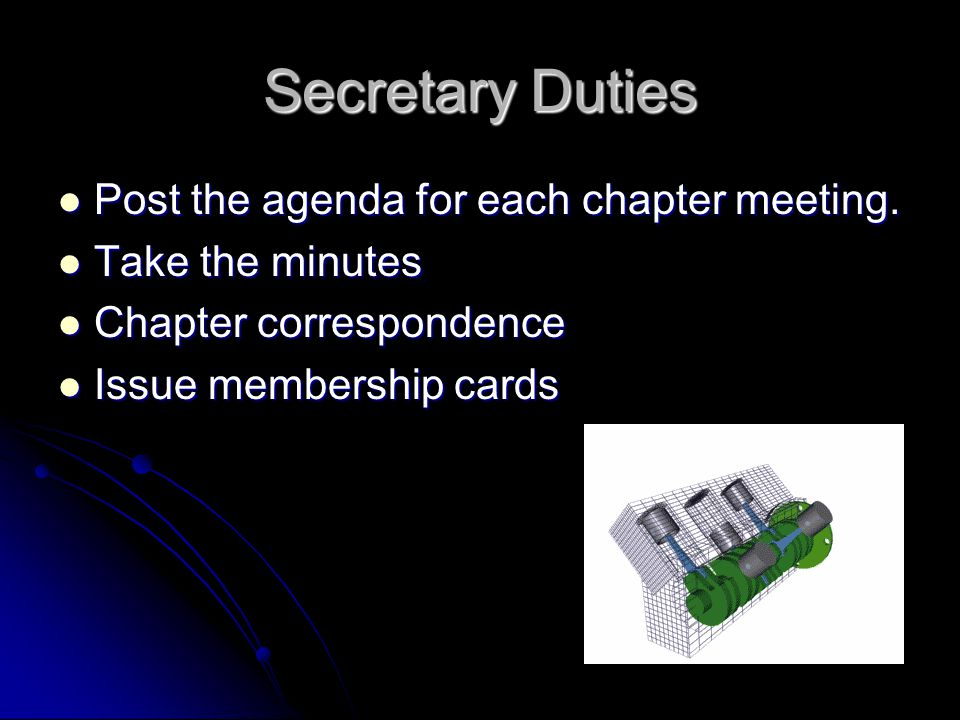 Secretary Duties Post the agenda for each chapter meeting.