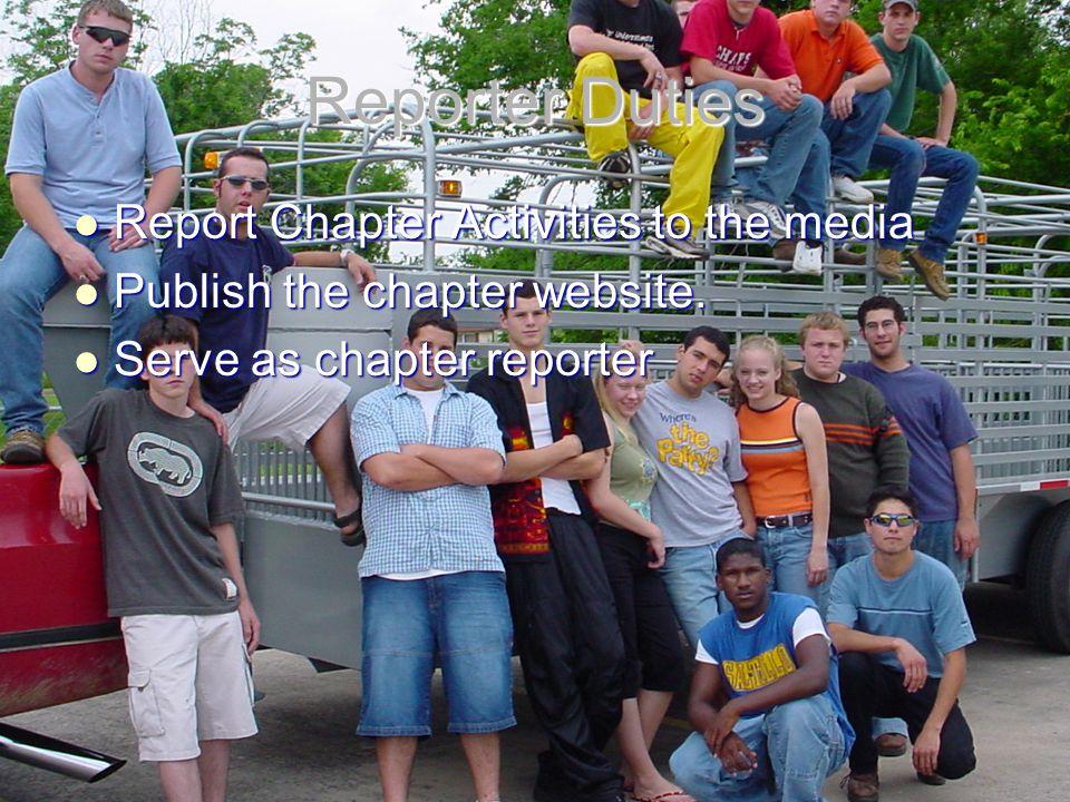 Reporter Duties Report Chapter Activities to the media