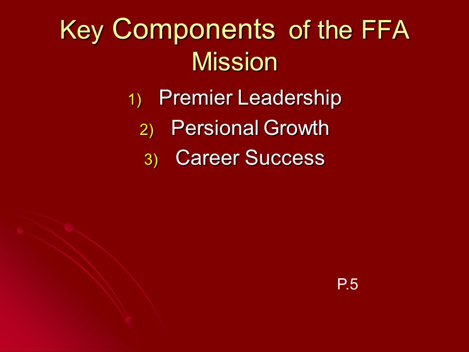 Key Components of the FFA Mission